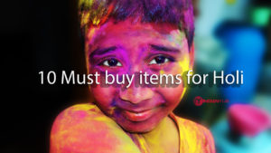 10 Must buy items for Holi