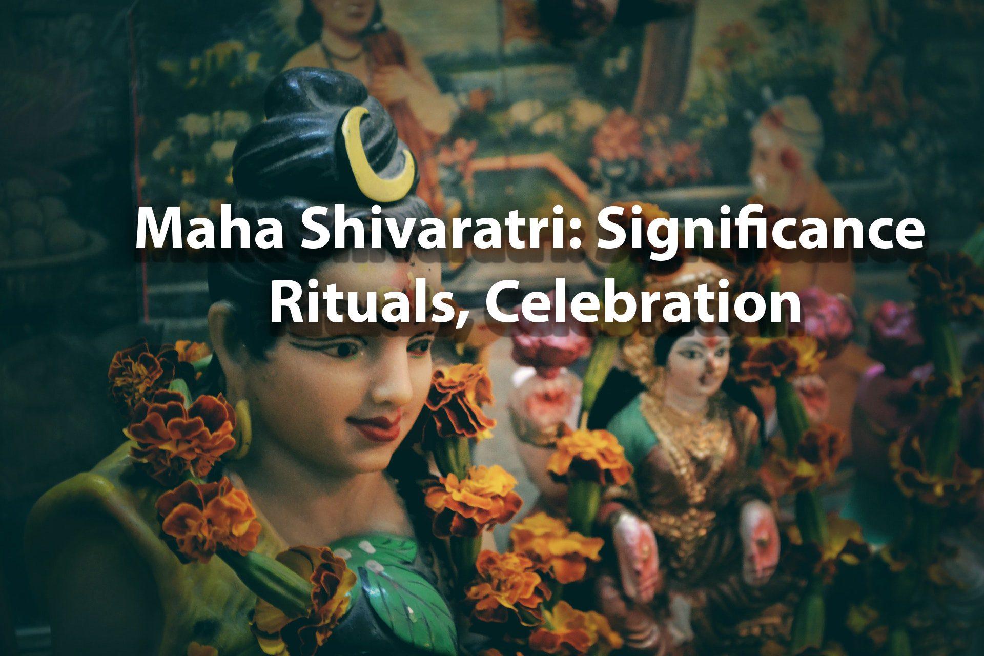 Maha Shivaratri significance rituals celebration