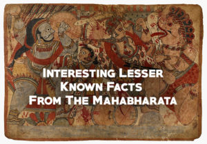 25 Interesting Lesser Known Facts From The Mahabharata That You Should Know About