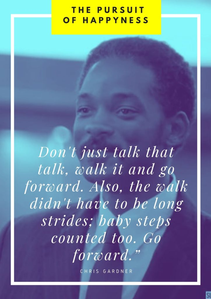 Don't just talk that talk, walk quote from the pursuit of happyness