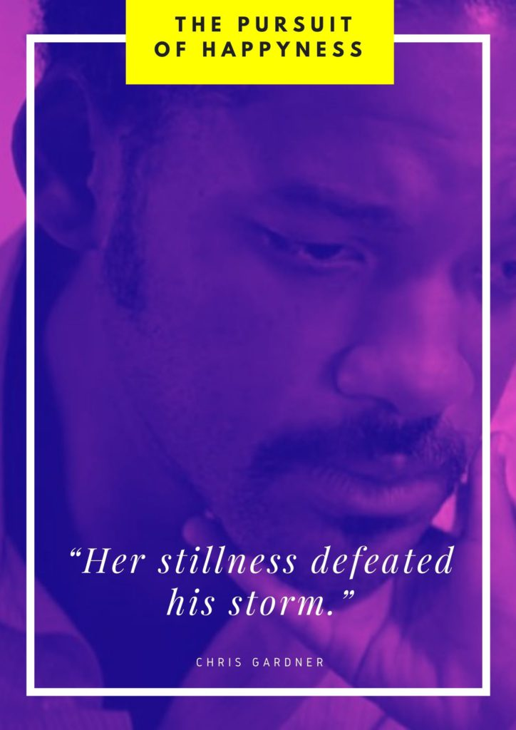 Her stillness defeated his storm quote from The pursuit of Happyness