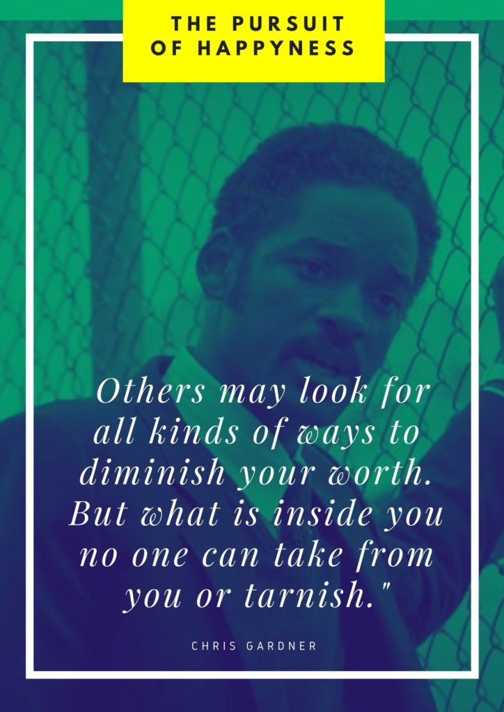 Others may look for all kinds of ways to diminish your worth quote from the pursuit of happyness