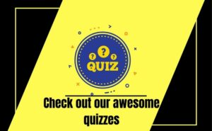 Check out our awesome quizzes
