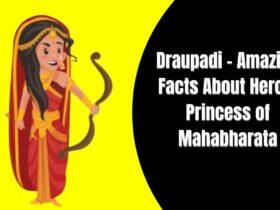 Draupadi Amazing Facts About Heroic Princess of Mahabharata